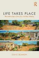 Life Takes Place: Phenomenology,...