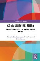 Community Re-Entry: Uncertain Futures...