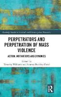 Perpetrators and Perpetration of Mass...