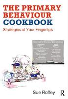 The Primary Behaviour Cookbook:...
