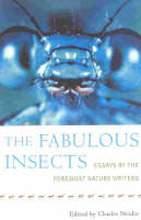 The Fabulous Insects: Essays by the...