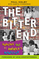 The Bitter End: Hanging Out at...