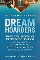 Dream Hoarders: How the American ...