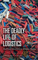 The Deadly Life of Logistics: Mapping...
