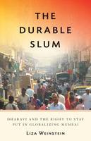 The Durable Slum: Dharavi and the...