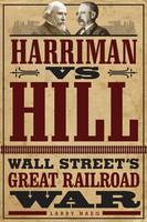 Harriman Vs. Hill: Wall Street's ...