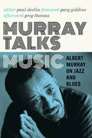 Murray Talks Music: Albert Murray on...