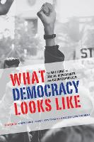 What Democracy Looks Like: The...