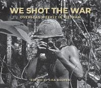 We Shot the War: Overseas Weekly in...