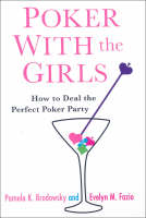 Poker with the Girls: How to Deal the...