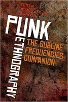 Punk Ethnography: The Sublime...