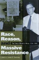 Race, Reason, and Massive Resistance:...