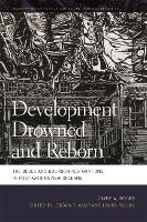 Development Drowned and Reborn: The...
