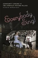 Everybody Sing!: Community Singing in...