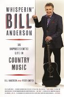 Whisperin' Bill Anderson: An...