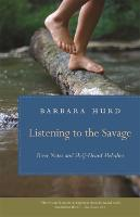 Listening to the Savage: River Notes...