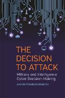 The Decision to Attack: Military and...