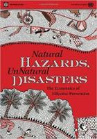 Unnatural Disasters, Natural Hazards: The Economics of Reducing Death and Destruction