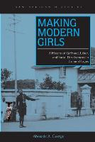 Making Modern Girls: A History of...
