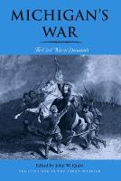 Michigan's War: The Civil War in...