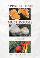 Appalachian Mushrooms: A Field Guide