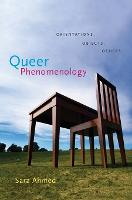 Queer Phenomenology: Orientations,...