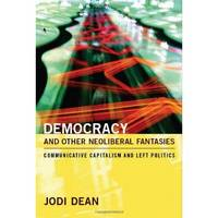 Democracy and Other Neoliberal...