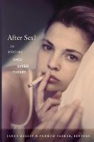 After Sex?: On Writing Since Queer...