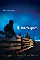 Life Interrupted: Trafficking into...