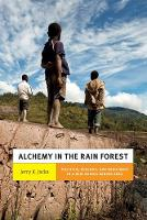 Alchemy in the Rain Forest: Politics,...