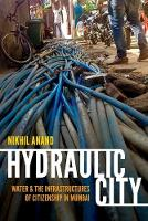Hydraulic City: Water and the...