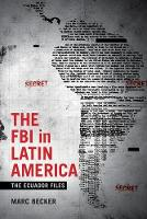 The FBI in Latin America: The Ecuador...