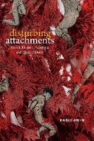 Disturbing Attachments: Genet, Modern...