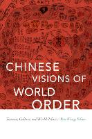 Chinese Visions of World Order:...