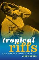 Tropical Riffs: Latin America and the...