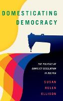 Domesticating Democracy: The Politics...
