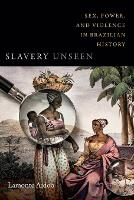 Slavery Unseen: Sex, Power, and...