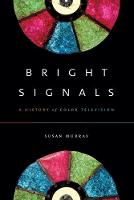 Bright Signals: A History of Color...