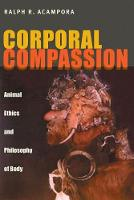 Corporal Compassion: Animal Ethics ...