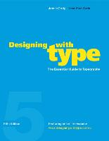 Designing with Type: The Essential...