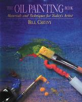 The Oil Painting Book: Materials and...