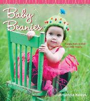 Baby Beanies: Happy Hats to Knit for...