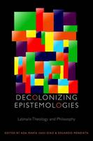 Decolonizing Epistemologies: Latina/o...