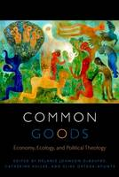 Common Goods: Economy, Ecology, and...