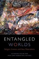 Entangled Worlds: Religion, Science,...