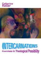 Intercarnations: Exercises in...