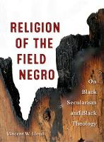 Religion of the Field Negro: On Black...