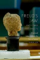 Freud's Jaw and Other Lost Objects:...