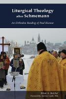 Liturgical Theology after Schmemann:...