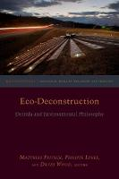 Eco-Deconstruction: Derrida and...